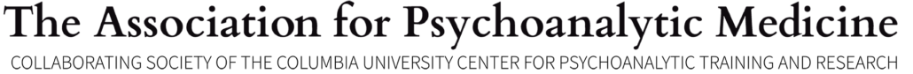 The Association for Psychoanalytic Medicine